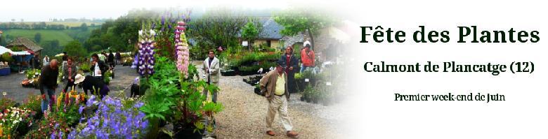 Fête des Plantes de Calmont avec une Expo-Vente de plantes de collection et une sortie botanique.