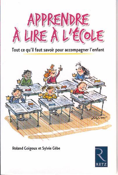Apprentissage de la lecture: Méthode globale ou syllabique, cet ouvrage fait tomber bien des inquiétudes